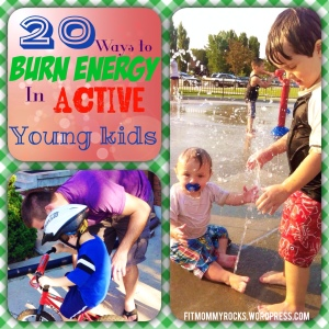 20 Ways to Burn Energy in Active Young Kids