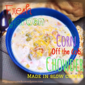 FRESH Garden-- Corn Off the Cob Chowder