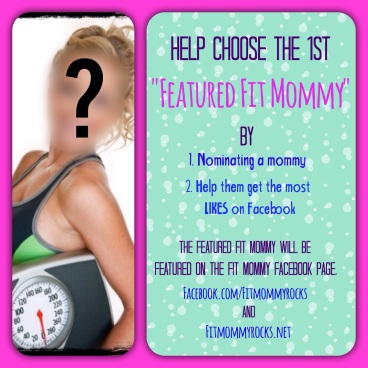 "Help Choose the 1st Featured ""Fit Mommy"""