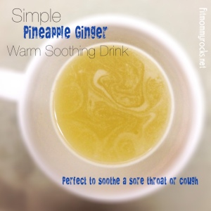 Simple Pineapple GInger Warm Soothing Drink