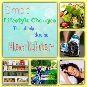 Simple Lifestyle Changes that will help you be Healthier