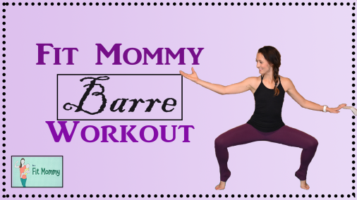 Fit Mommy Barre Workout Thumbnail