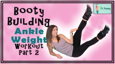 Booty Building Ankle Weight Workoug Part 2 Thumbnail